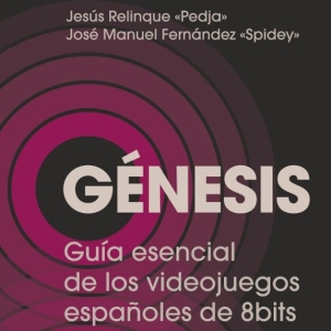 Héroes de Papel - Génesis guía esencial videojuegos españoles 8 bits