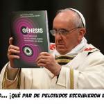 ¡El papa se hace con una copia de Génesis!